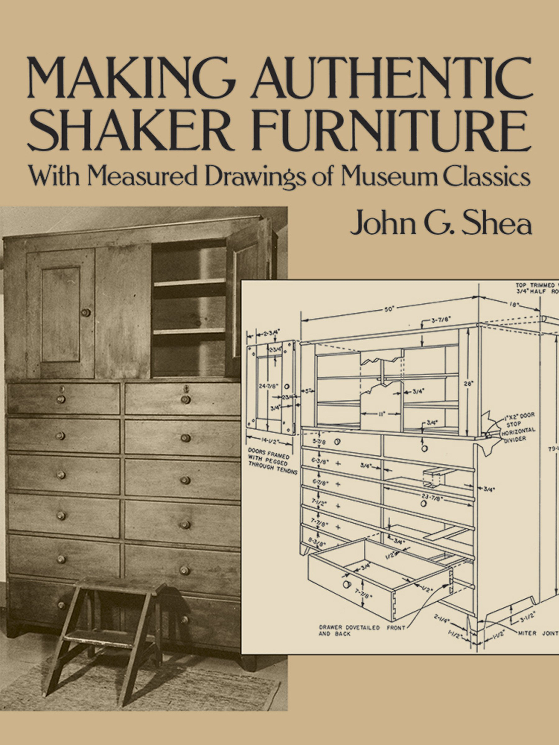 Amazing Making Authentic Shaker Furniture: With Measured Drawings Of Museum  Classics (Dover Woodworking): John G. Shea: 9780486270036: Amazon.com: Books