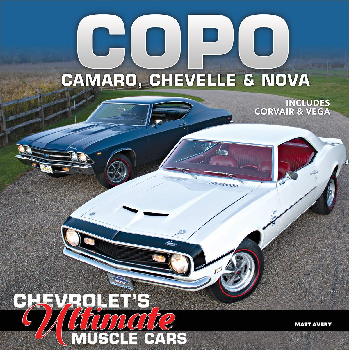 Copo Camaro Chevelle Nova Chevrolet S Ultimate Muscle Cars Matt