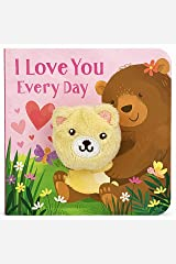 I Love You Every Day Children's Finger Puppet Board Book (Perfect Gifts for Valentines, Mother's & Father's Day, Birthdays, Ages 0-3) (Children's Interactive Finger Puppet Board Book) Board book