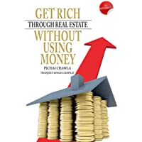 Get Rich Through Real Estate Without Using Money (Pentagon Press)