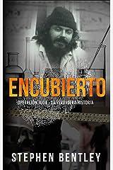 Encubierto;  Operación Julie - La Verdadera Historia (Spanish Edition) Kindle Edition