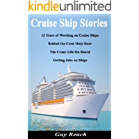 Cruise Ship Stories - 12 Years of Working on Cruise Ships, Behind the Crew Only Door, Getting Jobs on Ships, Life On Board
