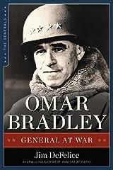Omar Bradley: General at War (The Generals) Kindle Edition