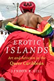 Erotic Islands: Art and Activism in the Queer