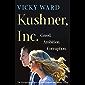 Kushner, Inc.: Greed. Ambition. Corruption. The Extraordinary Story of Jared Kushner and Ivanka Trump (English Edition)
