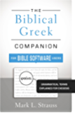 The Biblical Greek Companion for Bible Software Users: Grammatical Terms Explained for Exegesis