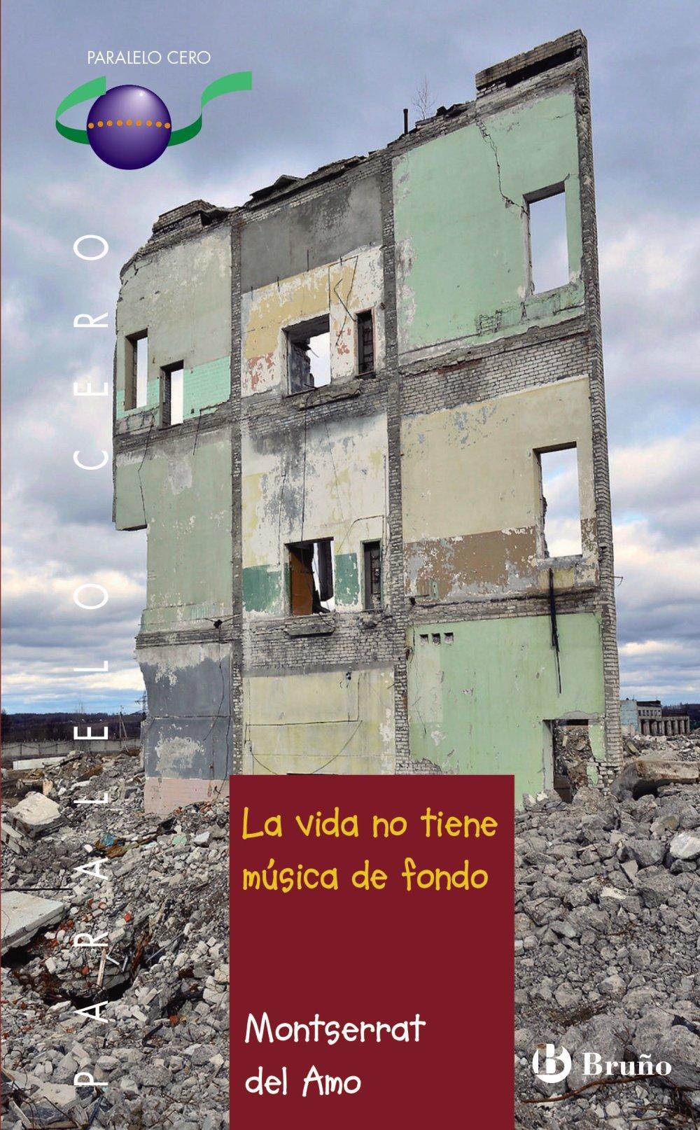 La vida no tiene música de fondo Castellano - Juvenil - Paralelo Cero: Amazon.es: Montserrat Del Amo: Libros