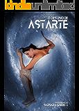O Destino de Astarte: Livro 2 da Saga Abdução