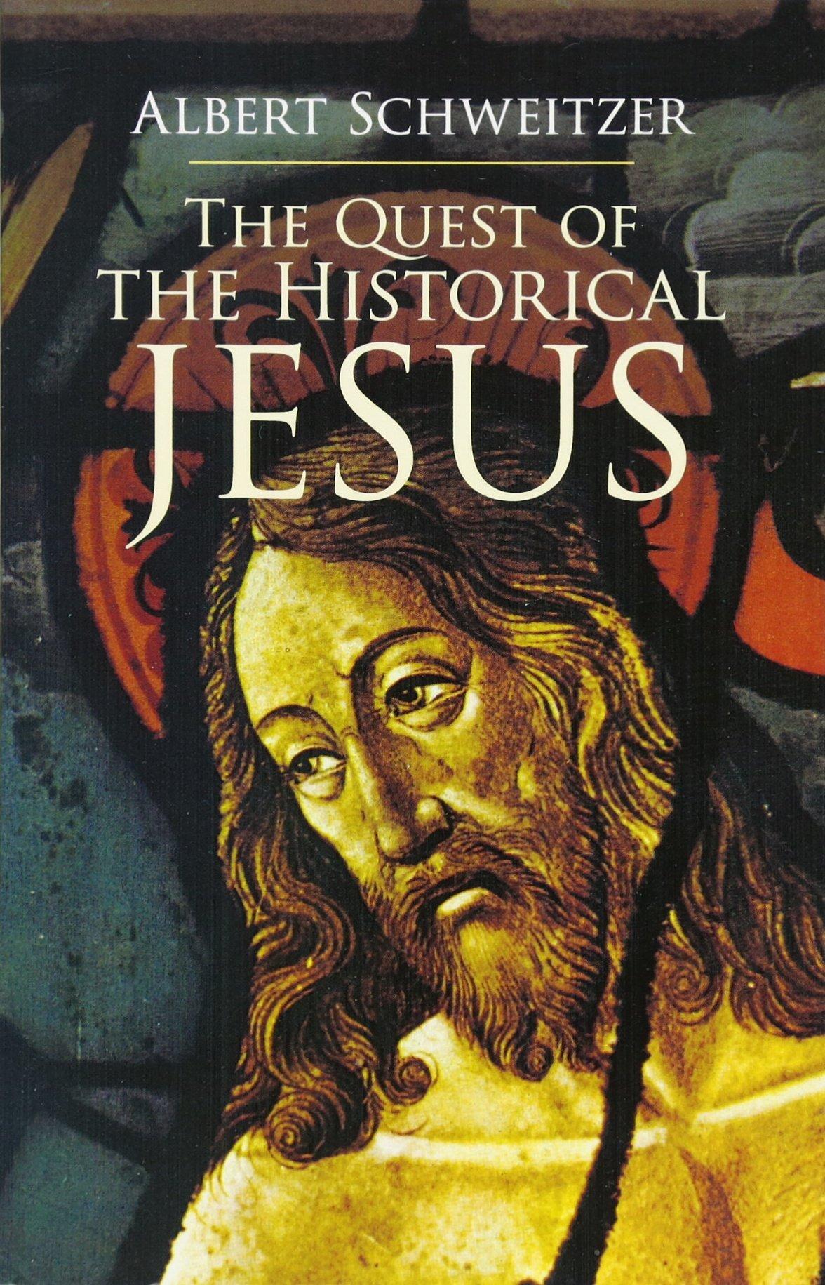 the quest of the historical jesus albert schweitzer w