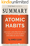SUMMARY: Atomic Habits - An Easy and Proven Way to Build Good Habits and Break Bad Ones by James Clear