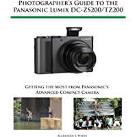 Photographer's Guide to the Panasonic Lumix DC-ZS200/TZ200: Getting the Most from Panasonic's Advanced Compact Camera book cover