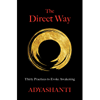 The Direct Way: Thirty Practices to Evoke Awakening (English Edition)