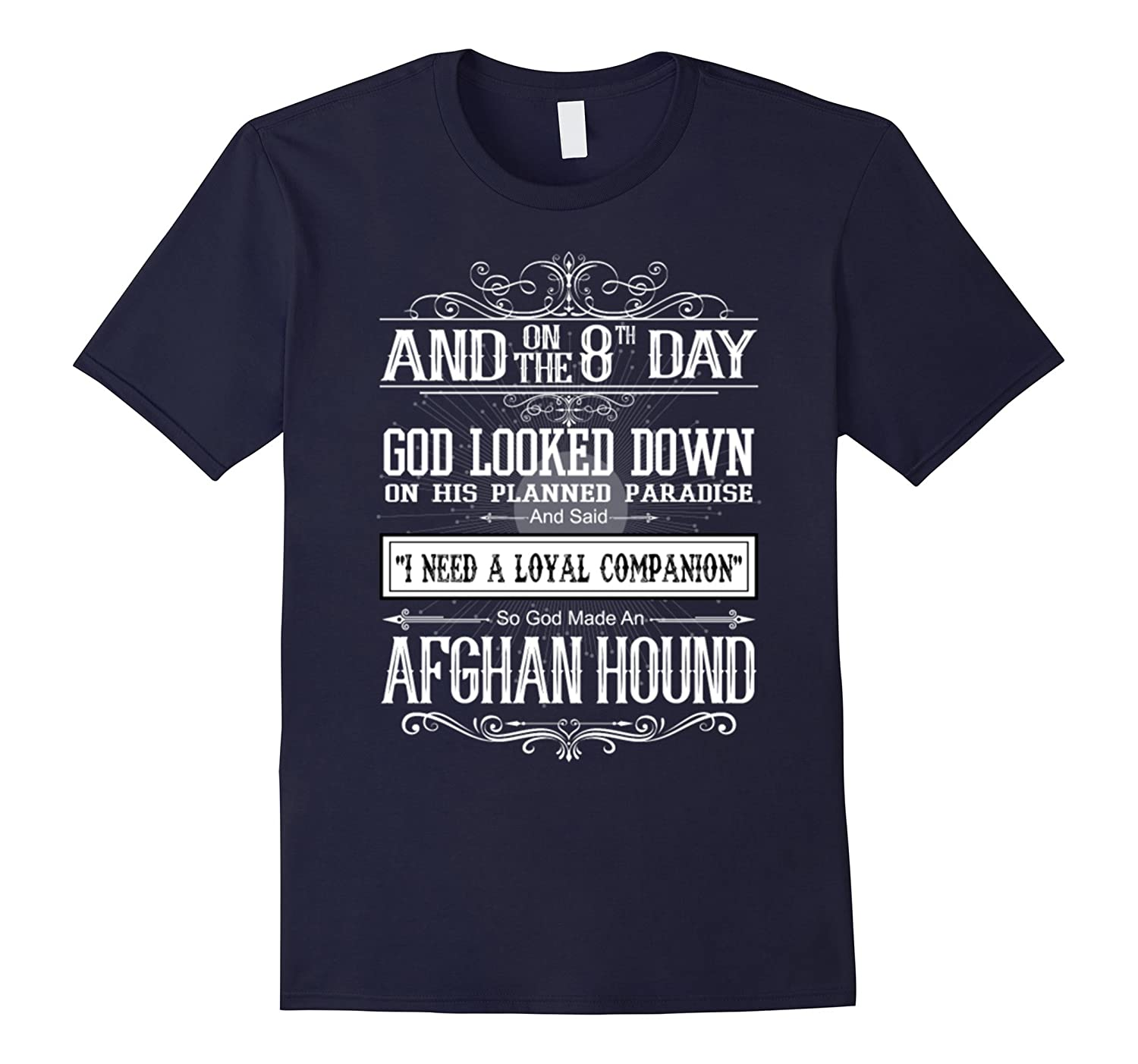 8th Day God Look Down So God Made An Afghan Hound T-Shirt-TH