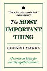 The Most Important Thing: Uncommon Sense for The Thoughtful Investor Paperback