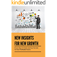 New Insights For New Growth: Proven Ways To Predict And Pave The Path To Your Profitable Future: Ceo Mindset