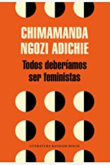 Todos deberíamos ser feministas (Spanish Edition) Kindle Edition