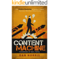 Content Machine: Use Content Marketing to Build a 7-figure Business With Zero Advertising (English Edition)