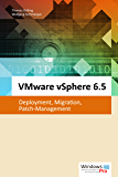 VMware vSphere 6.5: Deployment, Migration, Patch-Management (German Edition)