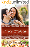 Twice Blessed (Blessings of Love Book 5)