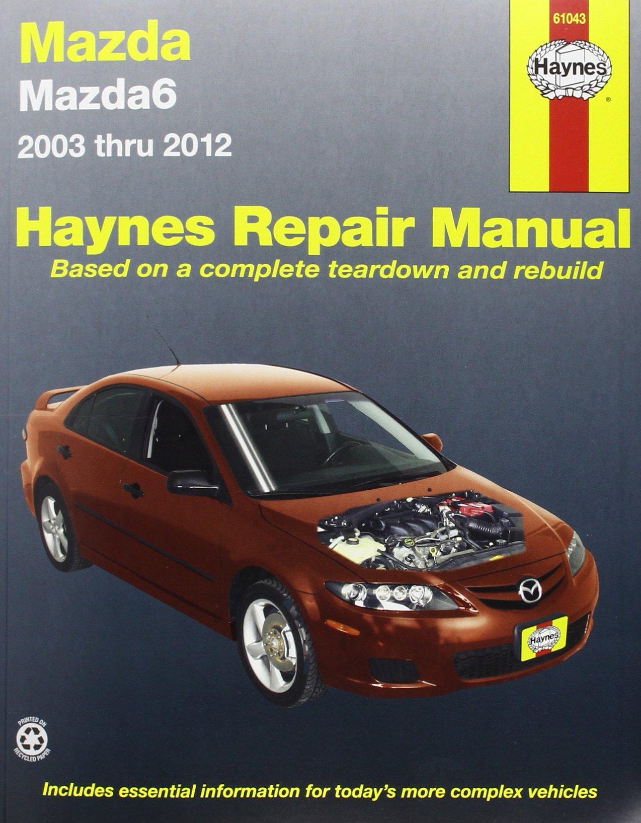 Mazda 6 Automotive Repair Manual: 2003-2012 (Haynes Automotive Repair  Manuals): Amazon.co.uk: Editors of Haynes Manuals: 9781620920732: Books