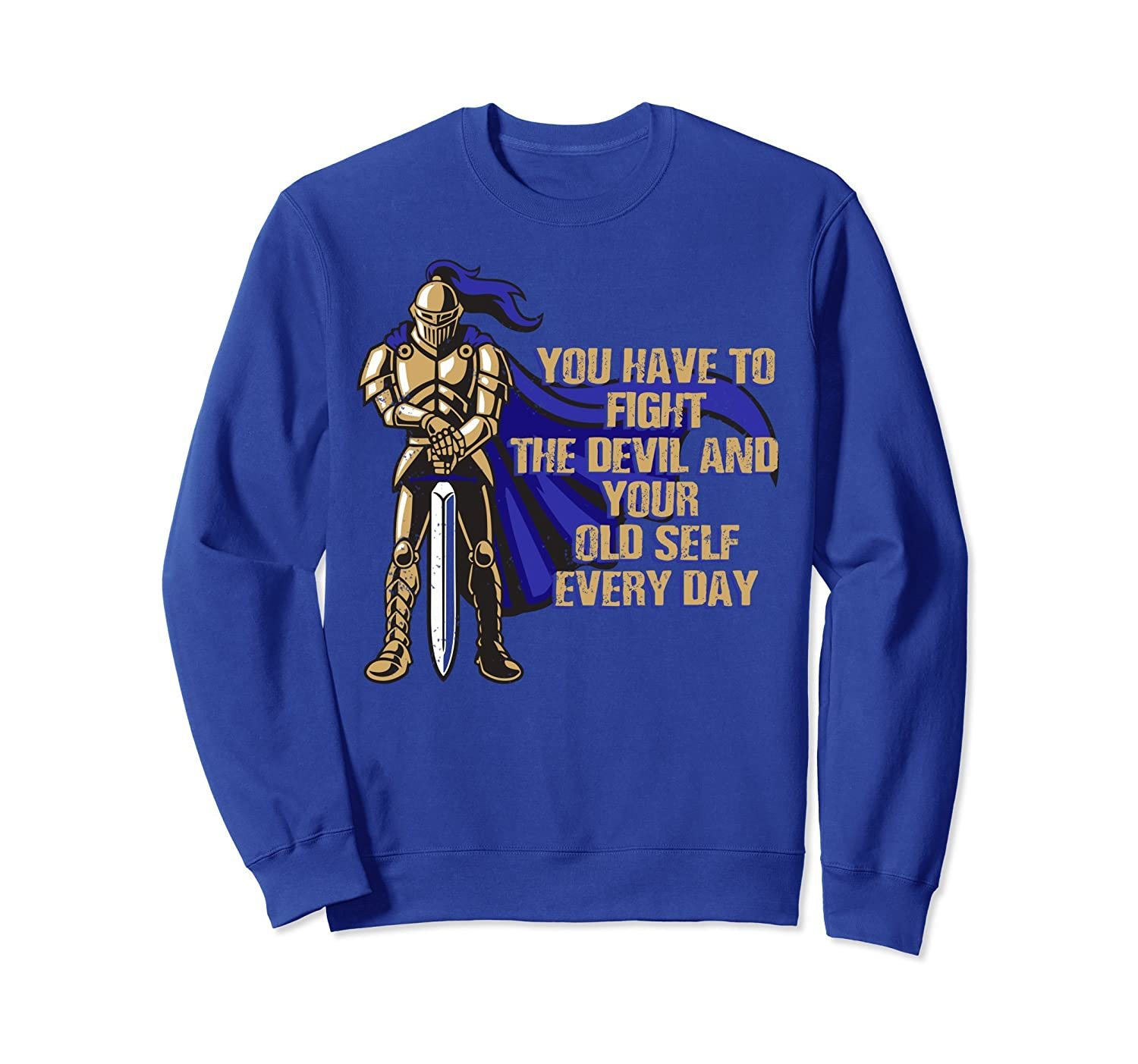 You Have To Fight The Devil and Your Old Self Sweatshirt-mt