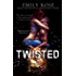 Twisted (Book One of The Twisted Series 1)