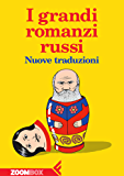 I grandi romanzi russi: Nuove traduzioni