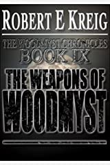The Weapons of Woodmyst (The Woodmyst Chronicles Book 9) Kindle Edition