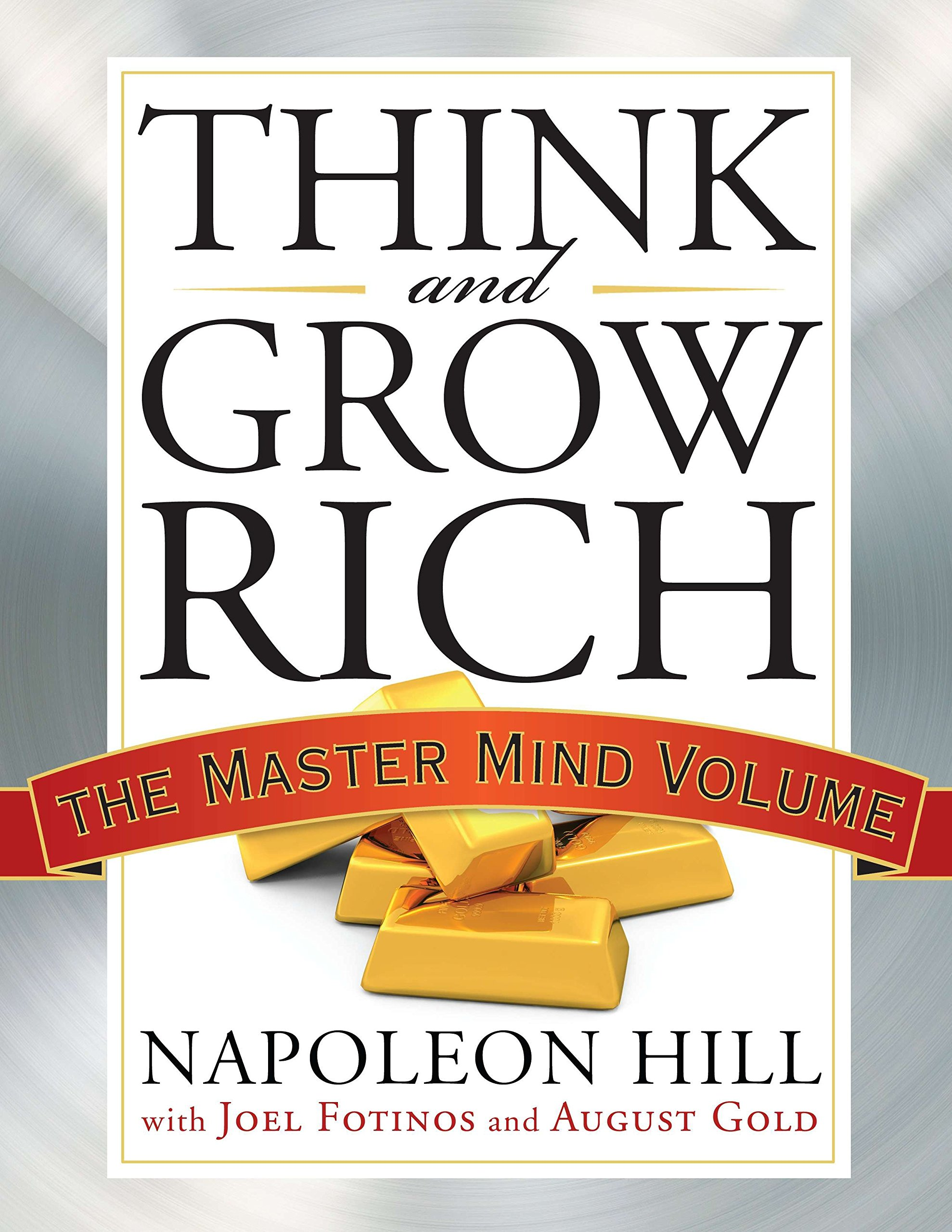 Think and Grow Rich: The Master Mind Volume (Think and Grow Rich Series):  Napoleon Hill, Joel Fotinos, August Gold: 9781585428960: Amazon.com: Books