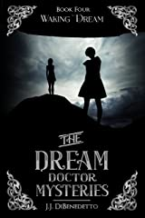Waking Dream (The Dream Doctor Mysteries Book 5) Kindle Edition
