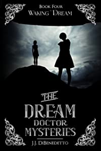 Waking Dream (The Dream Doctor Mysteries Book 5)