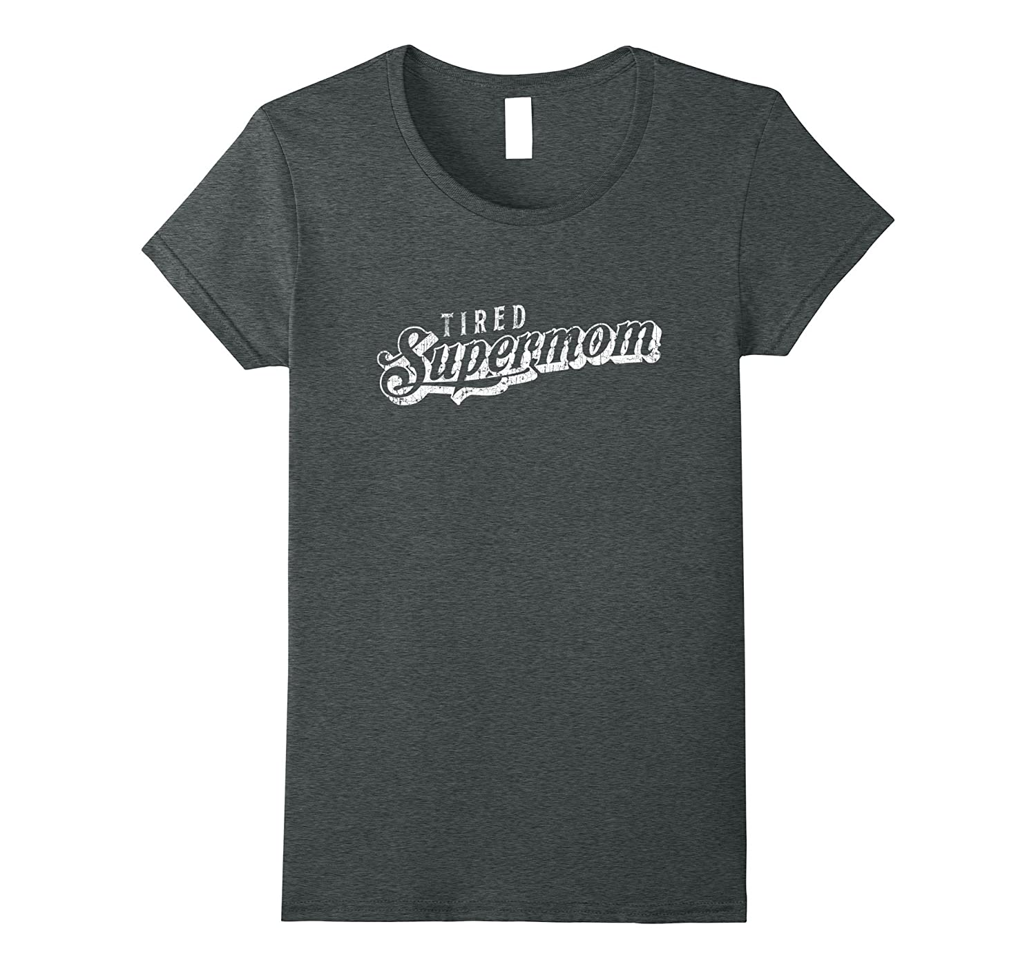 Tired Supermom T-Shirt Tee Perfect Mom Mum Distressed Gift