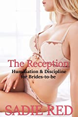 The Reception (Humiliation & Discipline for Brides-to-be Book 2) Kindle Edition