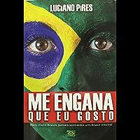 Me Engana Que Eu Gosto: Dois meio Brasis jamais somarão um Brasil inteiro