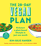 The 28-Day Vegan Plan: Kickstart a plant-based lifestyle in just one month (English Edition)