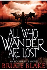 All Who Wander Are Lost (An Icarus Fell Novel) Kindle Edition