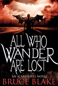 All Who Wander Are Lost (Icarus Fell #2) (An Icarus Fell Novel)