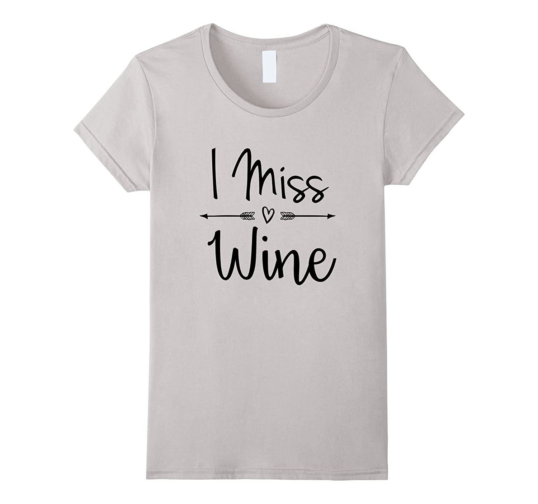 Womens I Miss Wine Pregnancy Announcement Shirt Bump Mommy Tee Tees-RT