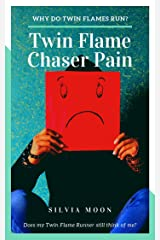 Twin Flame Chaser Pain: How to Recover from Separation Kindle Edition