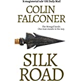 Silk Road: A haunting story of adventure, romance and courage (EPIC ADVENTURE FICTION)