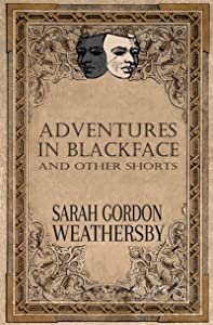 Adventures in Blackface: and other shorts