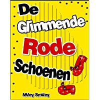 Children's Book Dutch: De glimmende  rode schoenen (Boeken voor kinderen bedtime stories in Dutch)