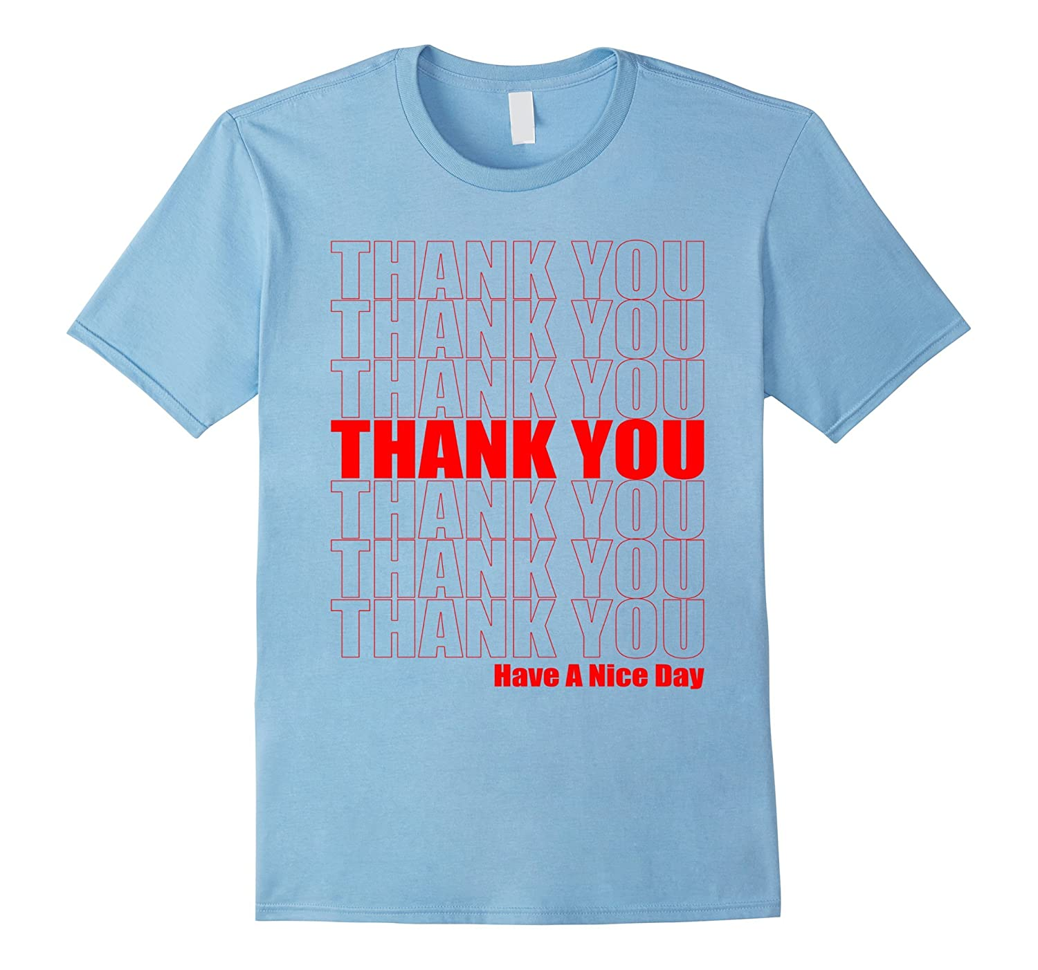 Thank You Have A Nice Day Grocery Bag Funny Novelty T-Shirt-Art
