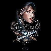 Heartless, Band 1: Der Kuss der Diebin (German Edition)