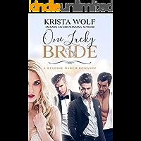 One Lucky Bride - A Reverse Harem Romance