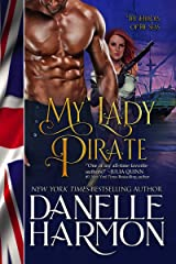 My Lady Pirate (Heroes of the Sea Book 3) Kindle Edition