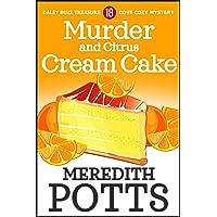 Murder and Citrus Cream Cake (Daley Buzz Treasure Cove Cozy Mystery Book 18)
