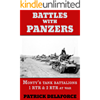 Battles with Panzers: Monty's tank battalions 1 RTR & 2 RTR at war