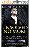 UNSOLVED NO MORE: A Cold Case Detective's Fight For Justice