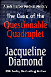 The Case of the Questionable Quadruplet (Safe Harbor Medical Mysteries Book 1)